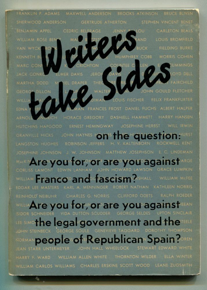 WRITERS TAKE SIDES: Letters about the War in Spain from 418 American Authors. Ernest Hemingway, Countee Cullen, Pearl Buck, William Faulkner.