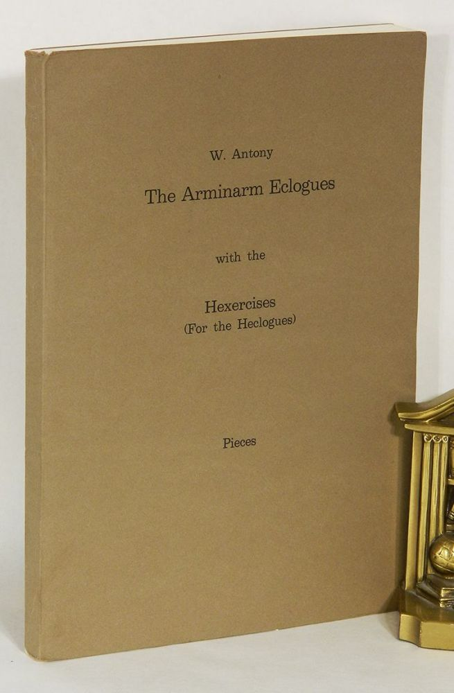THE ARMINARM ECOLOGUES; With the Hexercises (for the Heclogues): Pieces. W. Antony, David Mus.