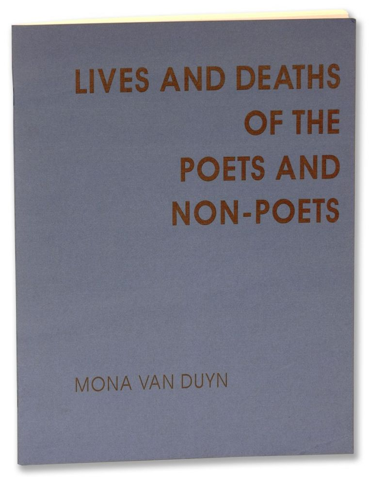 LIVES AND DEATHS OF THE POETS AND NON-POETS. Mona Van Duyn.