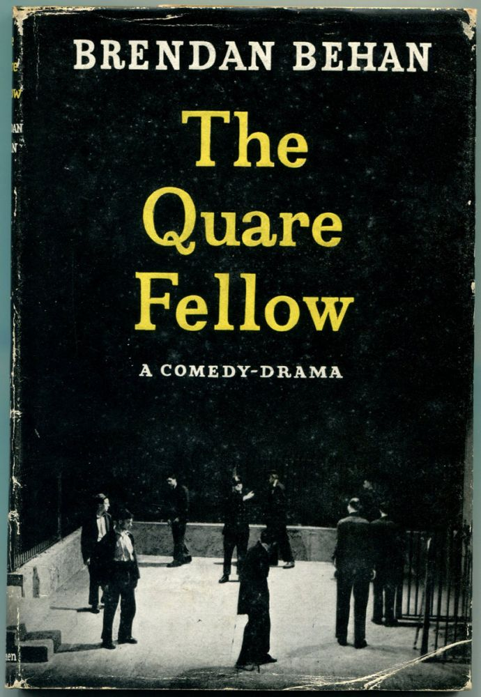 THE QUARE FELLOW: A Comedy Drama. Brendan Behan.