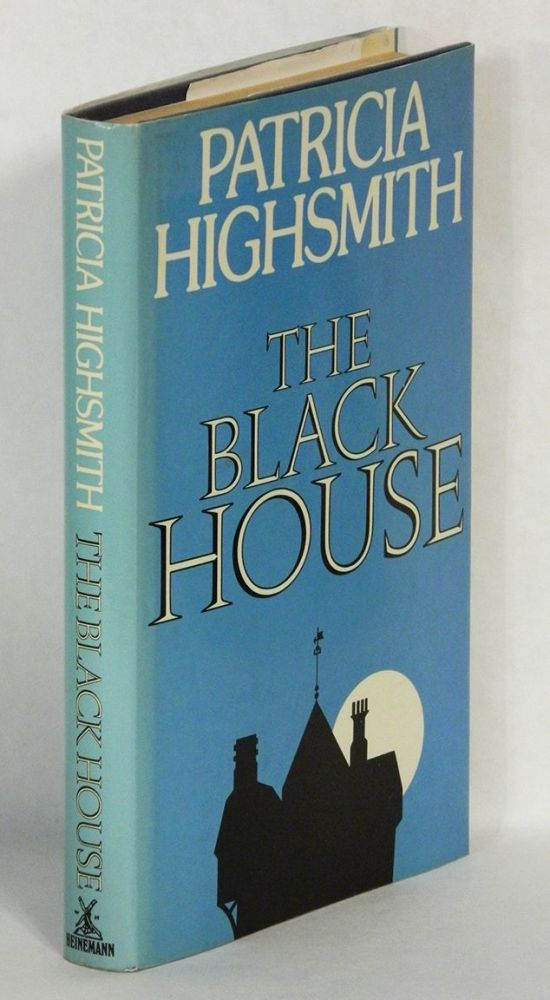 THE BLACK HOUSE. Patricia Highsmith.