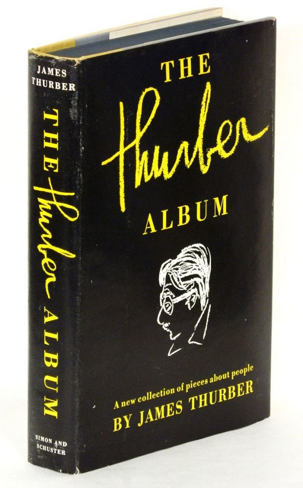 THE THURBER ALBUM: A New Collection of Pieces About People. James Thurber.