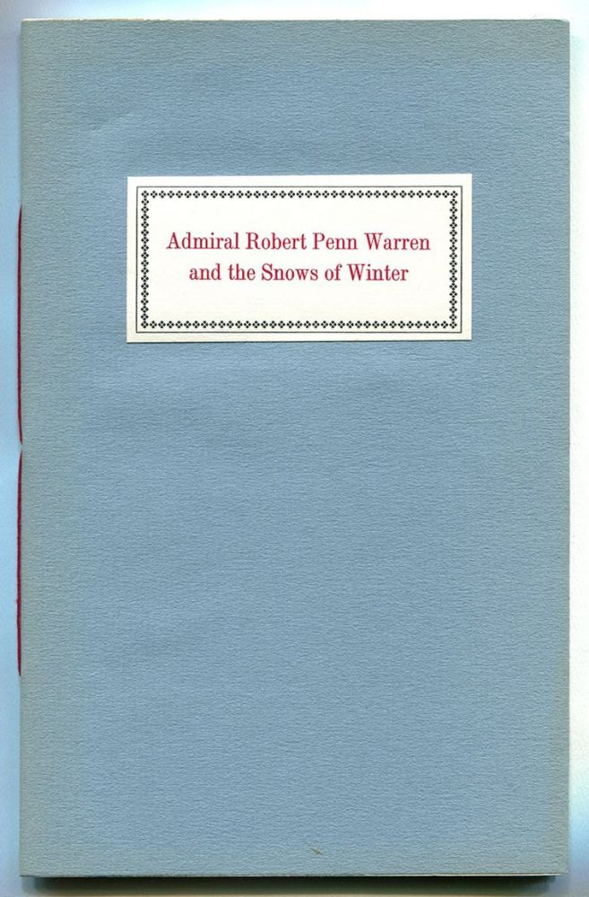 ADMIRAL ROBERT PENN WARREN AND THE SNOWS OF WINTER. William Styron, Robert Penn Warren.
