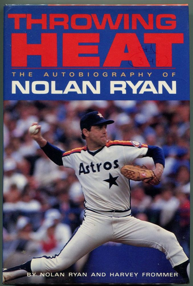 THROWING HEAT: THE AUTOBIOGRAPHY. Nolan Ryan, Harvey Frommer.