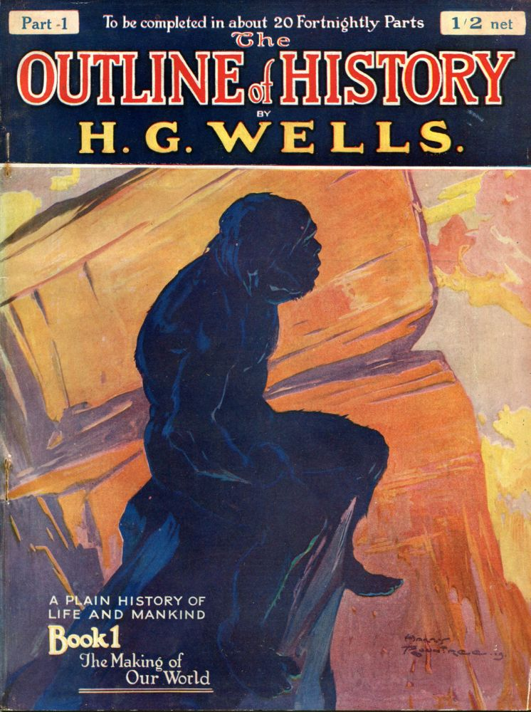 THE OUTLINE OF HISTORY. H. G. Wells.