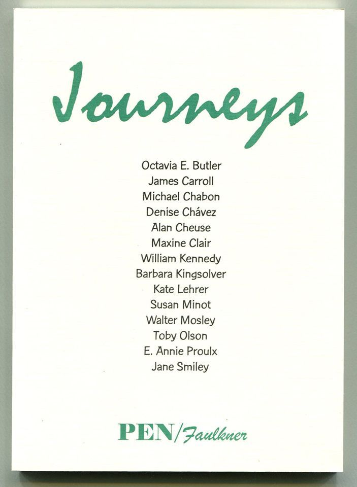 JOURNEYS. Michael Chabon, Jane Smiley, Proulx, Kingsolver, William Kennedy, Octavio Butler.