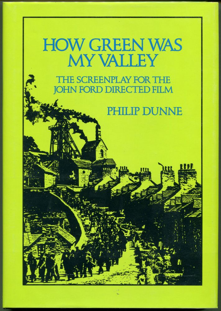 HOW GREEN WAS MY VALLEY: THE SCREENPLAY. Philip Dunne, Richard Llewllyn.