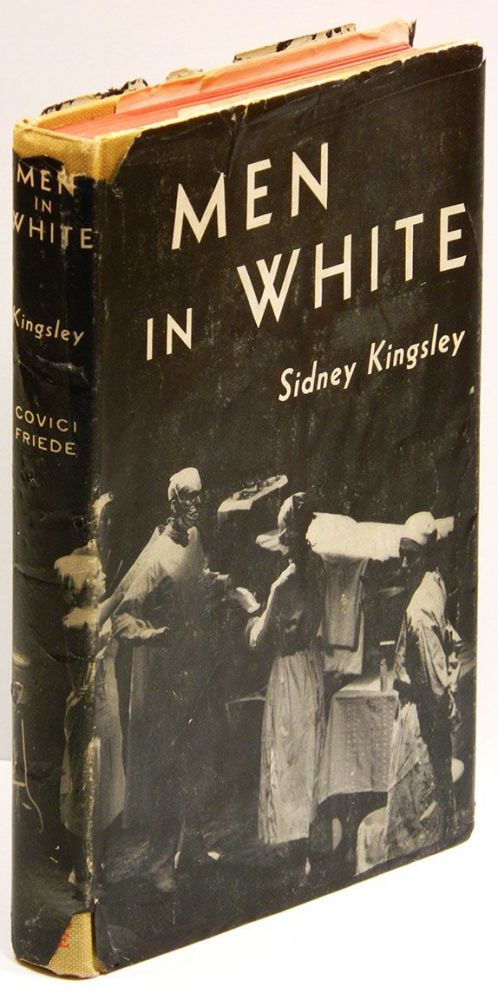 MEN IN WHITE: A Play in Three Acts. Sidney Kingsley.
