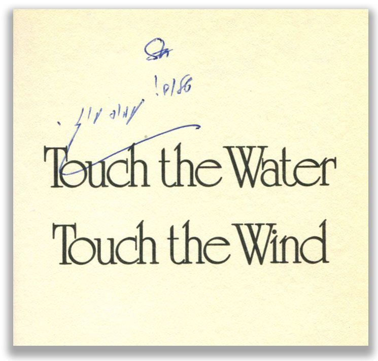 TOUCH THE WATER TOUCH THE WIND.