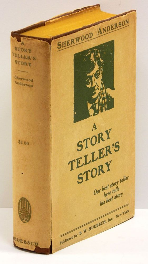 A STORY TELLER'S STORY. Sherwood Anderson.
