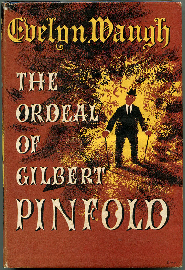 THE ORDEAL OF GILBERT PINFOLD: A Conversation Piece. Evelyn Waugh.