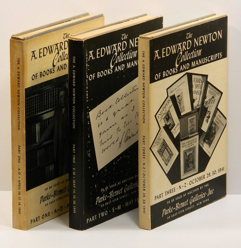 RARE BOOKS, ORIGINAL DRAWINGS, AUTOGRAPH LETTERS AND MANUSCRIPTS: Collected by the Late A. Edward Newton [Three volumes]. A. Edward Newton.