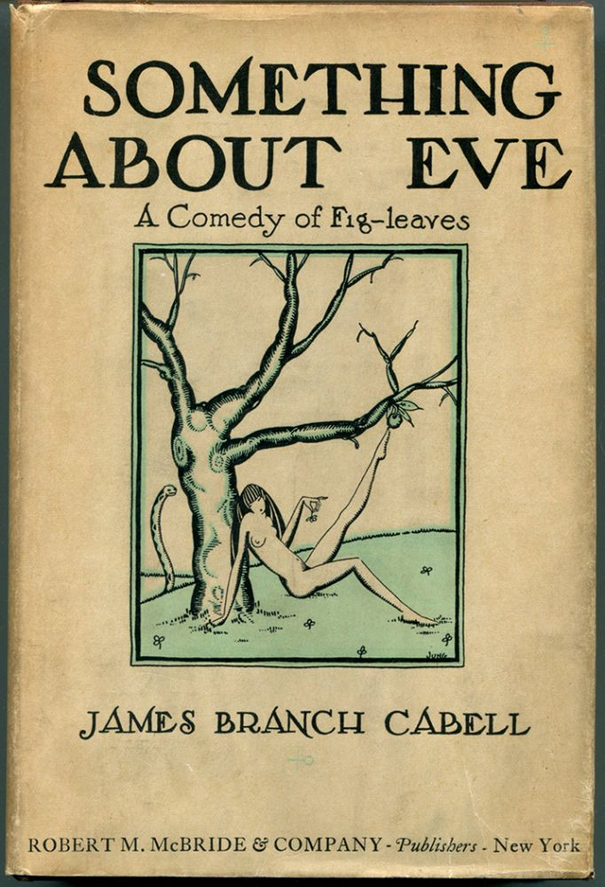 SOMETHING ABOUT EVE: A Comedy of Fig-Leaves. James Branch Cabell.