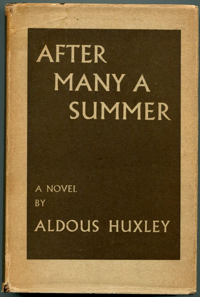 AFTER MANY A SUMMER. Aldous Huxley.