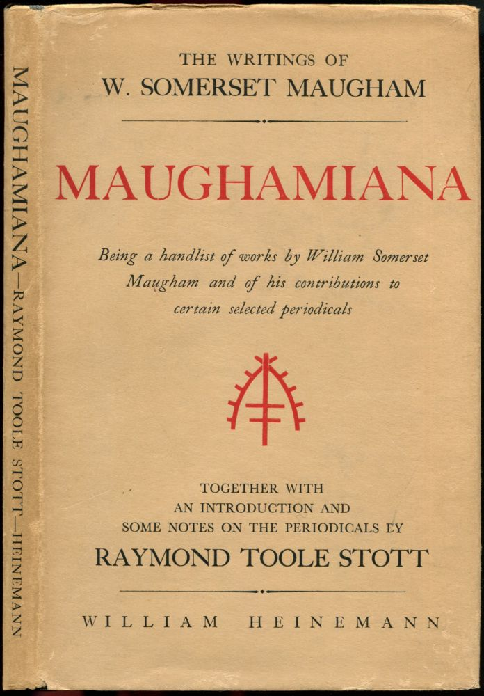 MAUGHAMIANA: The Writings of W. Somerset Maugham. W. Somerset Maugham.
