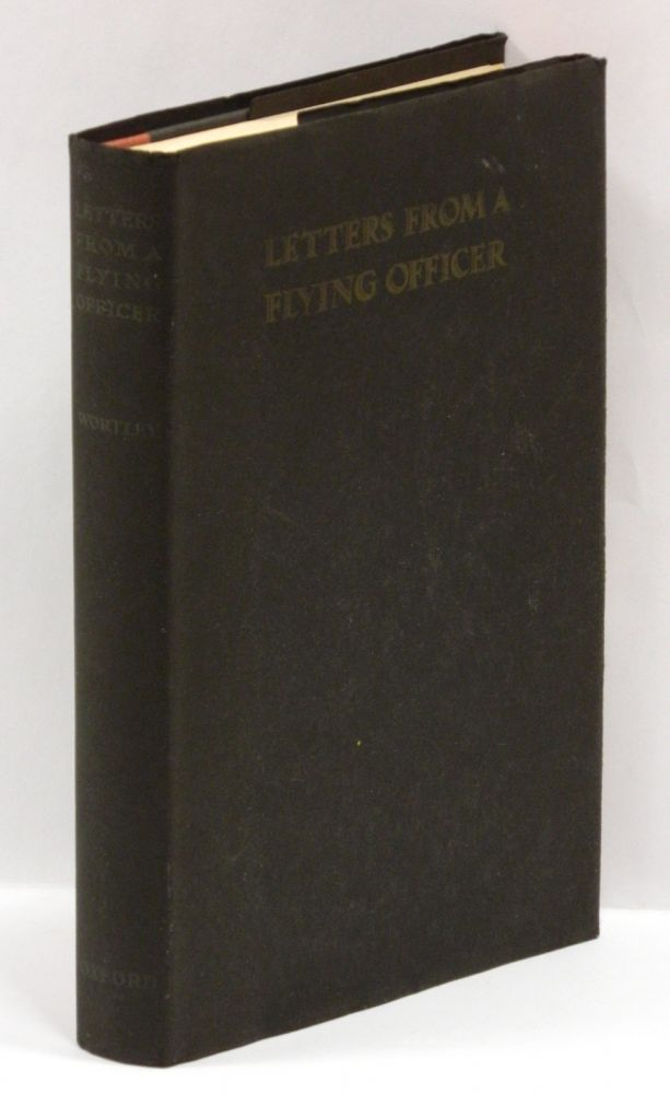 LETTERS FROM A FLYING OFFICER. Rothesay Stuart Wortley, John Buchan, introduction Duff Cooper.