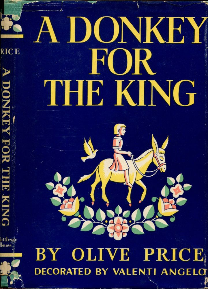 A DONKEY FOR THE KING. Olive Price, Valenti Angelo.