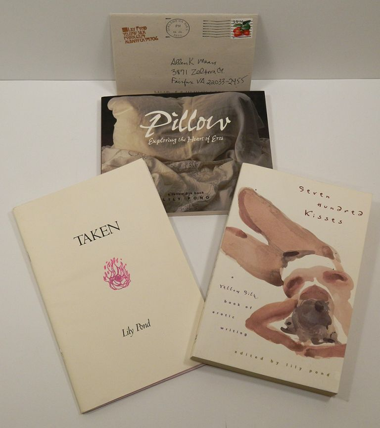 TAKEN   SEVEN HUNDRED KISSES   PILLOW: EXPLORING THE HEART OF EROS; [Three volumes, one signed and one with Autograph Notecard Signed laid in]. Lily Pond.