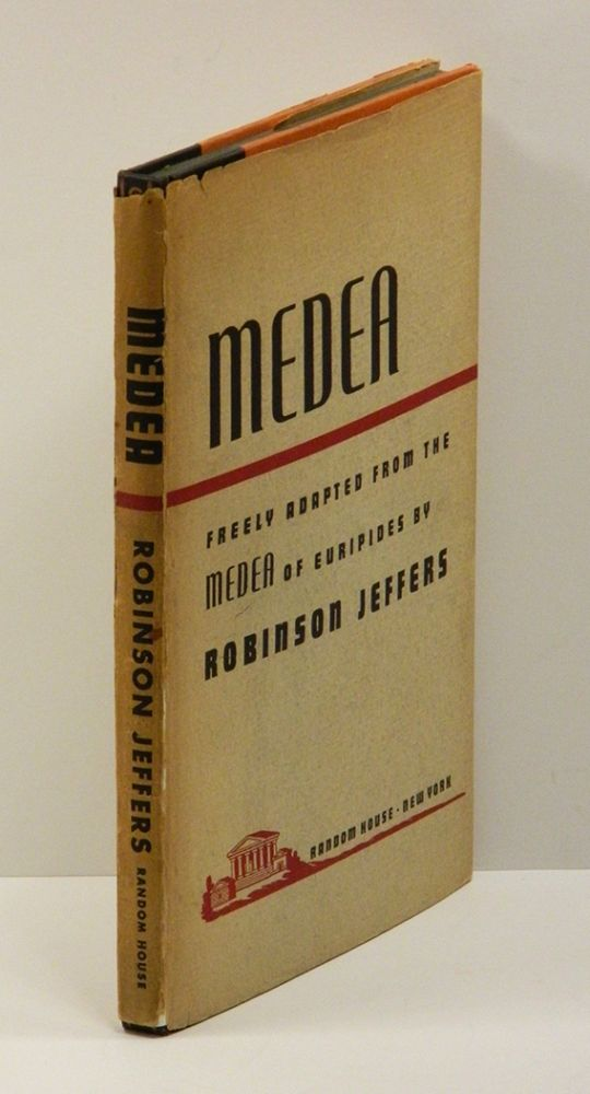 MEDEA: Freely Adapted From the MEDEA of Euripides. Robinson Jeffers, John Frederick Nims.