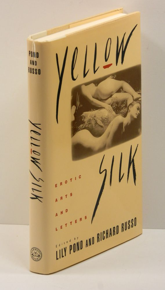 YELLOW SILK: EROTIC ARTS AND LETTERS. Lily Pond, Richard Russo, Marge Piercy William Kotzwinkle.
