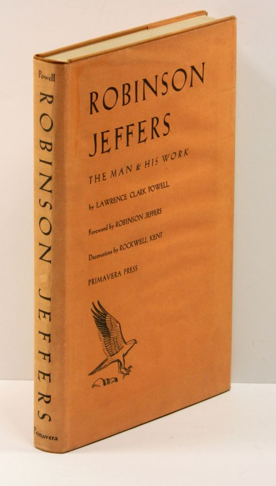 ROBINSON JEFFERS: THE MAN AND HIS WORK. Robinson Jeffers, Rockwell Kent by Lawrence Clark Powell, Ward Ritchie.