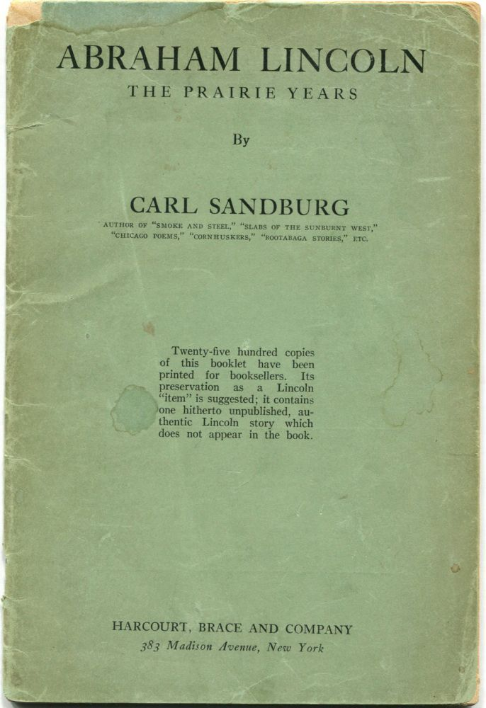 "ABRAHAM LINCOLN: THE PRAIRIE YEARS; [""...contains one hitherto unpublished, authentic Lincoln story which does not appear in the book""]. Carl Sandburg."