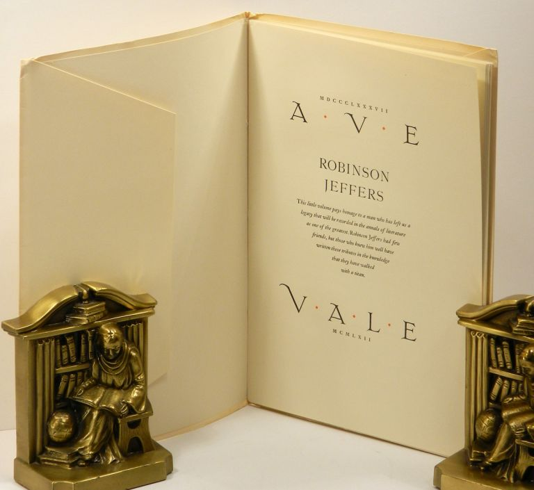 AVE VALE: ROBINSON JEFFERS. Robinson Jeffers, Lawrence Clark Powell, Ward Ritchie.