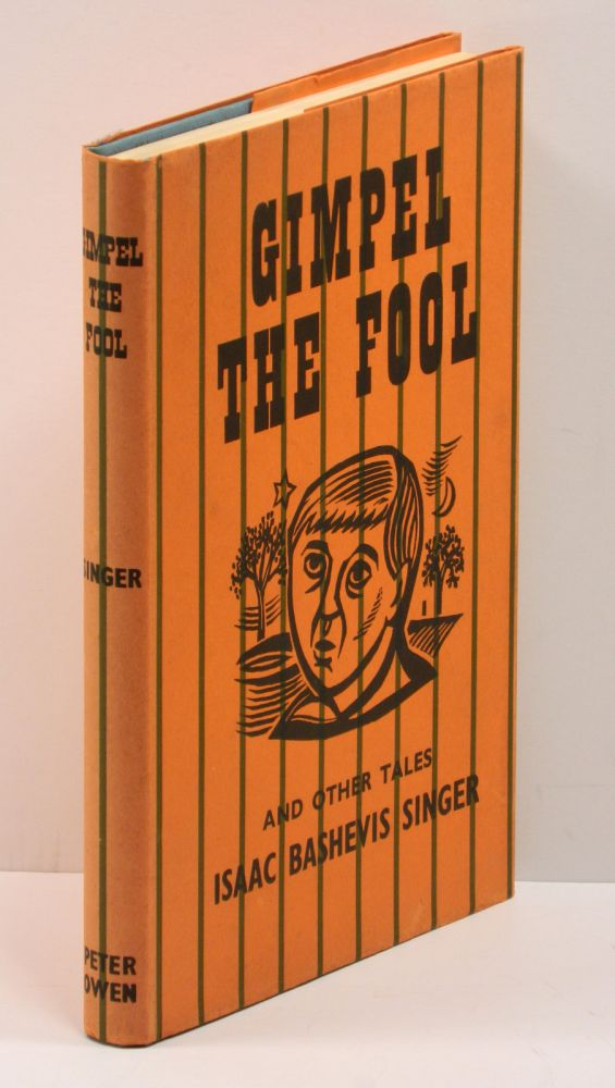 GIMPEL THE FOOL: And Other Stories. Isaac Bashevis Singer, translation, Saul Bellow.