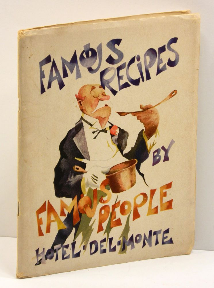 FAMOUS RECIPES BY FAMOUS PEOPLE [cover title]: The American Association of Gourmets Presents. Herbert Cerwin, Paul Whitman, John Steinbeck Robinson Jeffers, Gertrude Stein.