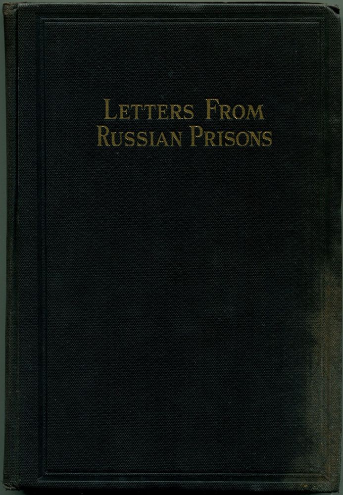 LETTERS FROM RUSSIAN PRISONS.: Consisting of Reprints of Documents by Political Prisoners in Soviet Prisons, Prison Camps and Exile, and Reprints of Affidavits Concerning Political Persecution in Soviet Russia, Official Statements by Soviet Authorities, Excerpts from Soviet Laws Pertaining to Civil Liberties, and Other Documents. Roger N. Baldwin, introduction, Selma Lagerloff Einstein, Wells..., Mann, Sinclair Lewis.