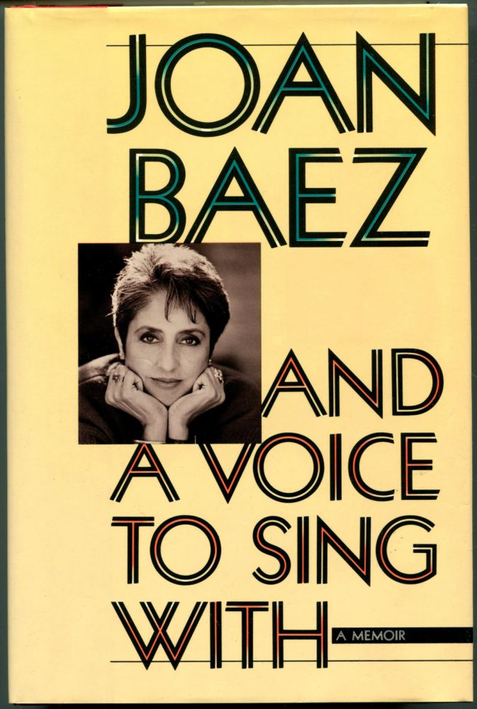 AND A VOICE TO SING WITH. Joan Baez.