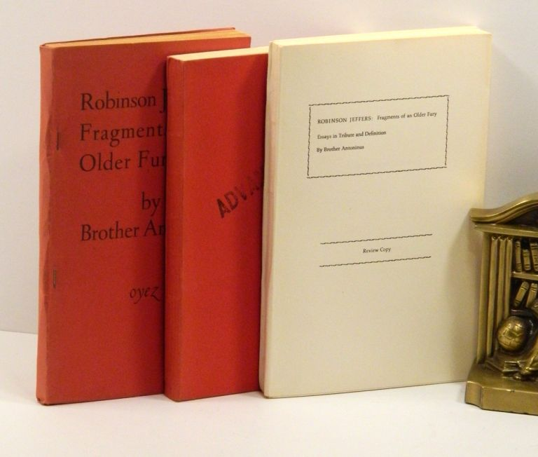 ROBINSON JEFFERS: FRAGMENTS OF AN OLDER FURY; [Three Pre-publication Volumes: 1st & 2nd State Proofs and an Advance Reading Copy]]. William Everson, as Brother Antoninus.