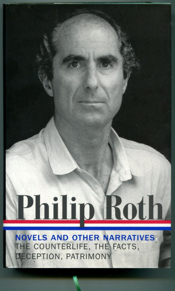 NOVELS & OTHER NARRATIVES 1986-1991: The Counterlife, The Facts: The Novelist's Autobiography, Deception, Patrimony: A True Story. Philip Roth.