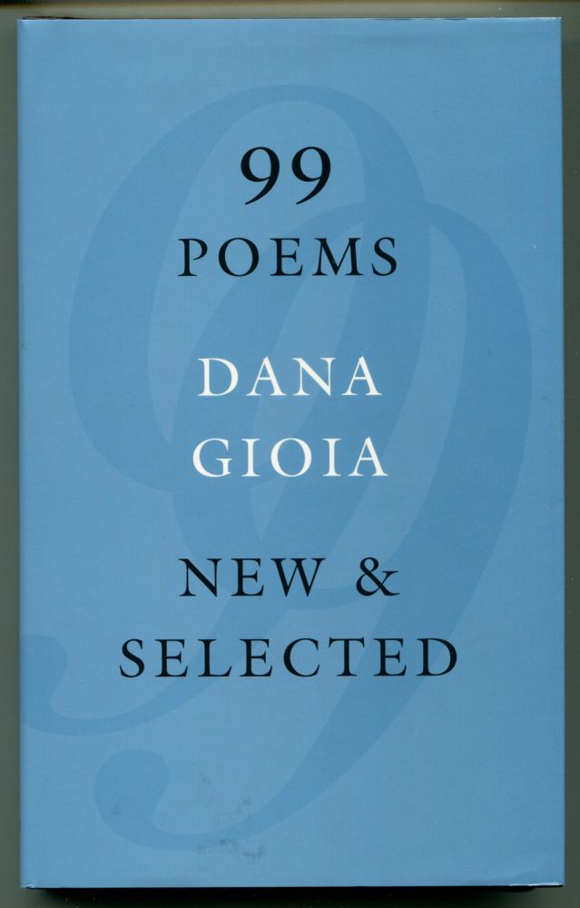 99 POEMS NEW & SELECTED; (With Typed Letter Signed by Gioia). Dana Gioia.