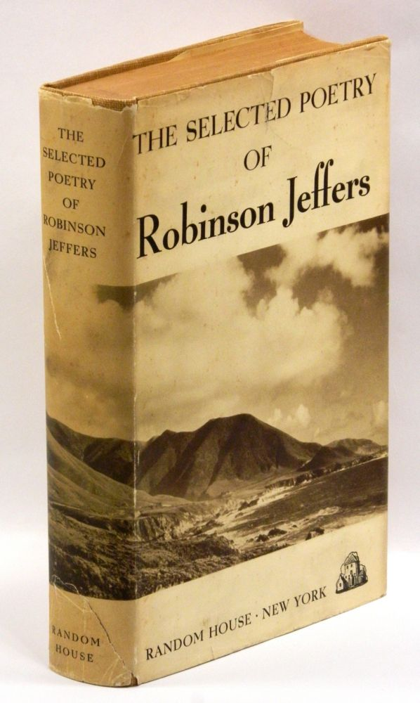 THE SELECTED POETRY OF ROBINSON JEFFERS. Robinson Jeffers.