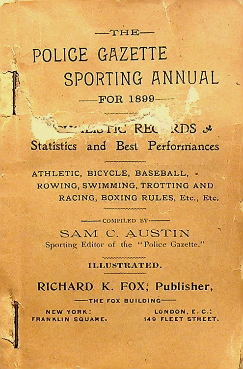 POLICE GAZETTE SPORTING ANNUAL FOR 1899: Pugilistic Records, Statistics and Best Perfomances, Athletic, Bicycle, Baseball, rowing, Swimming, Trotting and Racing, Boxing Rules, etc. etc. Sam C. Austin, George Dixon.