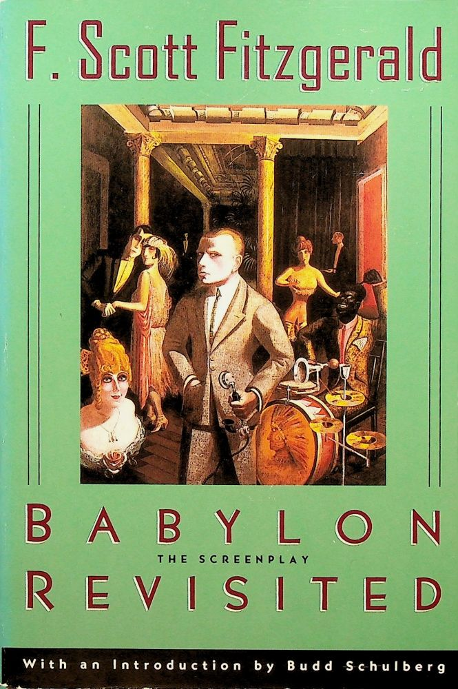 BABYLON REVISITED: The Screenplay. F. Scott Fitzgerald, introduction, Budd Schulberg.