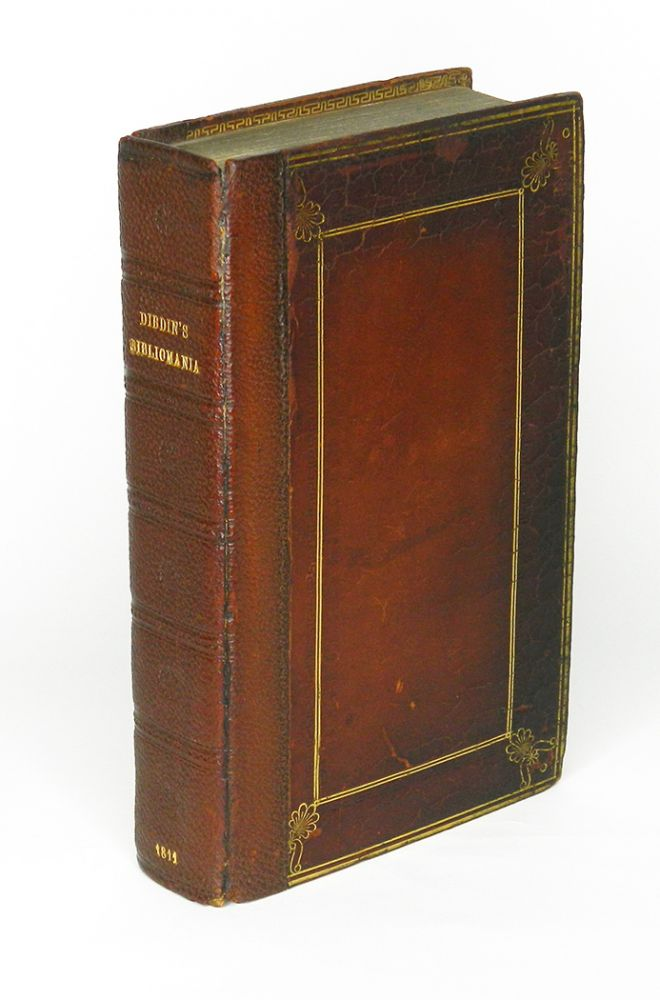 BIBLIOMANIA; or, BOOK-MADNESS: A Bibliographical Romance, in Six Parts. Illustrated with Cuts. Thomas Frognall Dibdin.