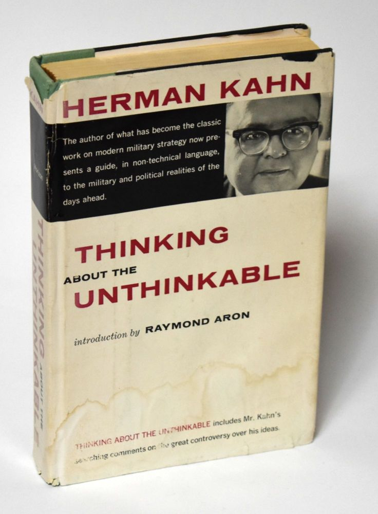 THINKING ABOUT THE UNTHINKABLE [Inscribed association copy]. Herman Kahn.