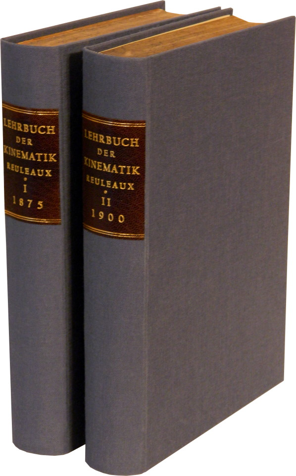 LEHRBUCH DER KINEMATIK [Textbook of Kinematics]: Volumes I and II; 2-volume set (all published). F. Reuleaux, Franz Reuleaux.