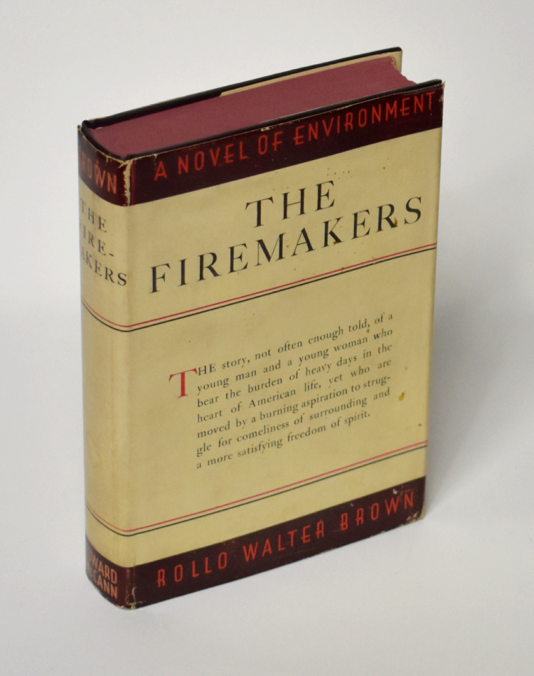 THE FIREMAKERS: A Novel of Environment. Rollo Walter Brown.