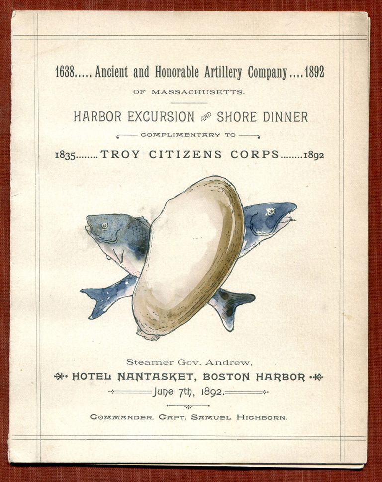 """HOTEL NANTASKET BOSTON HARBOR MENU; for the """"Ancient and Honorable Artillery Company of Massachusetts Harbor Excursion and Shore Dinner Complimentary to Troy Citizens Corps / Steamer Gov. Andrew under the command of Capt. Samuel Hichborn and disembarking for dinner at the Hotel Nantasket, Boston Harbor, June 7th, 1892."""" Restaurant Menu."""