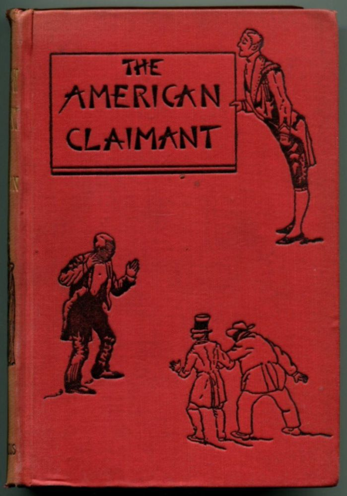 THE AMERICAN CLAIMANT. Mark Twain.