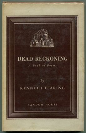 DEAD RECKONING: A Book of Poetry. Kenneth Fearing.