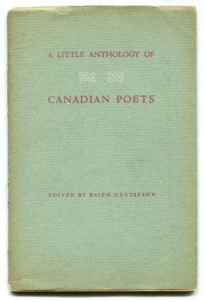 A LITTLE ANTHOLOGY OF CANADIAN POETS. Earle Birney, Ralph Gustafson