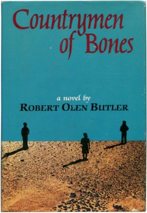 COUNTRYMEN OF BONES. Robert Olen Butler.