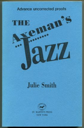 THE AXEMAN'S JAZZ A Skip Langdon Mystery. Julie Smith