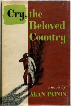 CRY, THE BELOVED COUNTRY: A Story of Comfort in Desolation. Alan Paton.