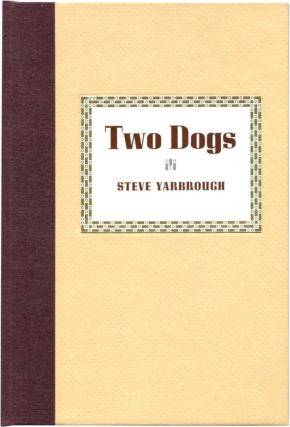 TWO DOGS. Steve Yarbrough.