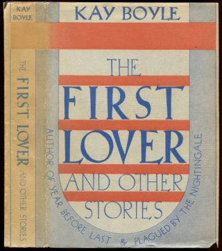 THE FIRST LOVER AND OTHER STORIES. Kay Boyle